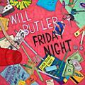 Alliance Will Butler - Friday Night thumbnail