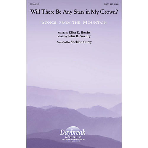 Daybreak Music Will There Be Any Stars in My Crown? SATB arranged by Sheldon Curry