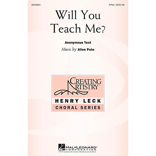 Hal Leonard Will You Teach Me? 3 Part Treble composed by Allen Pote