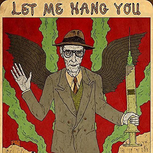 Alliance William Burroughs - Let Me Hang You