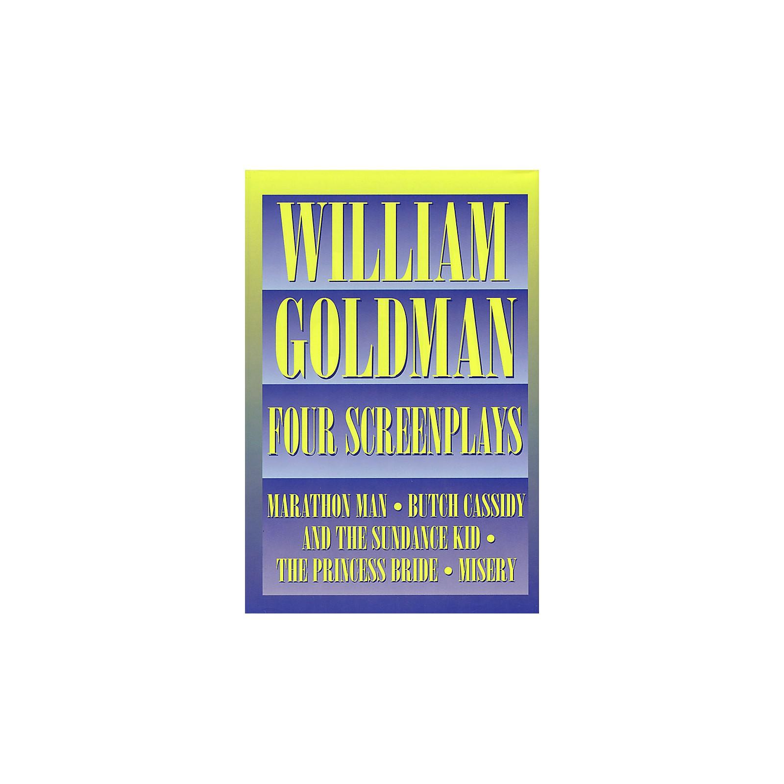 Applause Books William Goldman - Four Screenplays Applause Books Series Written by William Goldman