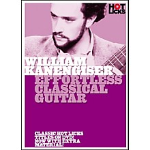 Hot Licks William Kanengiser: Effortless Classical Guitar DVD