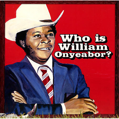 Alliance William Onyeabor - World Psychedelic Classics 5: Who Is William Onyeabor