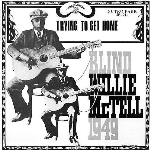 Alliance Willie Blind Mctell - Trying to Get Home