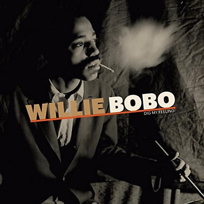 Willie Bobo - Dig My Feeling