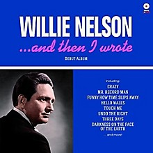 Willie Nelson - & Then I Wrote