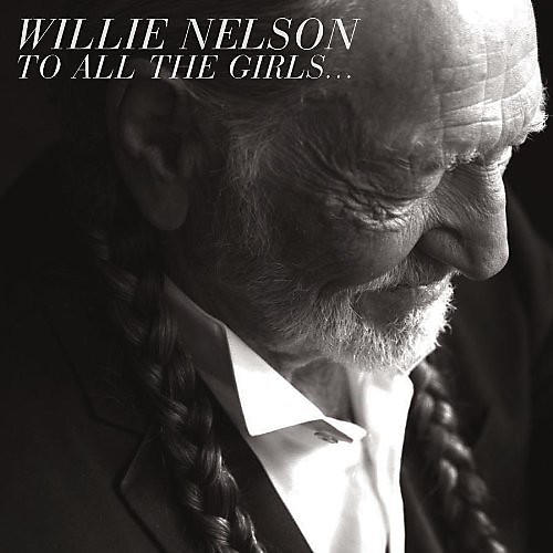 Alliance Willie Nelson - To All the Girls