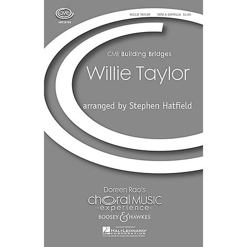 Boosey and Hawkes Willie Taylor (CME Building Bridges) SATB a cappella arranged by Stephen Hatfield