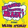 Alliance Wilson McKinley - Heaven's Gonna Be a Blast thumbnail