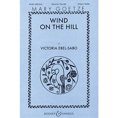 Boosey and Hawkes Wind on the Hill (Unison) Unison Treble composed by Victoria Ebel-Sabo