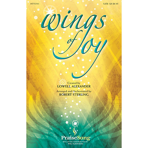 PraiseSong Wings of Joy CHOIRTRAX CD Arranged by Robert Sterling