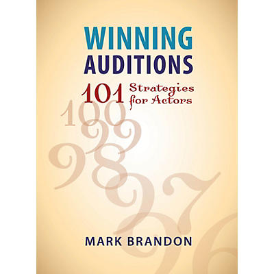 Limelight Editions Winning Auditions (101 Strategies for Actors) Limelight Series Softcover Written by Mark Brandon