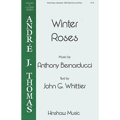 Hinshaw Music Winter Roses SSA composed by Anthony Bernarducci