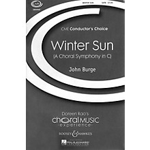Boosey and Hawkes Winter Sun (A Choral Symphony in C) CME Conductor's Choice   SATB composed by John Burge