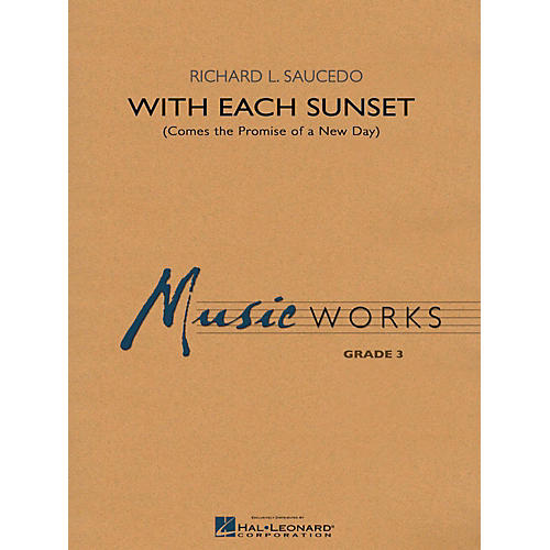 Hal Leonard With Each Sunset (Comes the Promise of a New Day) - MusicWorks Grade 3 Concert Band
