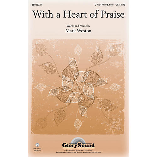 Shawnee Press With a Heart of Praise 2 Part Mixed composed by Mark Weston