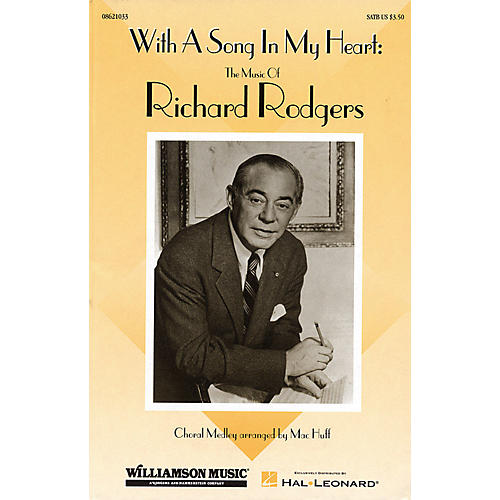 Hal Leonard With a Song in My Heart: The Music of Richard Rodgers (Feature Medley) SATB arranged by Mac Huff