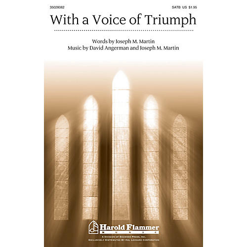 Shawnee Press With a Voice of Triumph SATB, Organ arranged by Joseph M. Martin