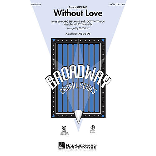 Hal Leonard Without Love (from Hairspray) SAB Arranged by Ed Lojeski