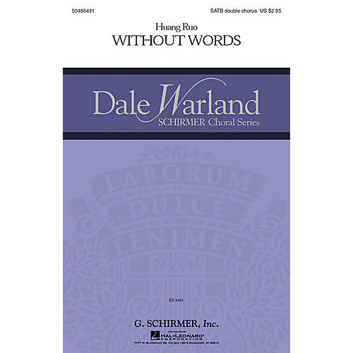 G. Schirmer Without Words (Dale Warland Choral Series) SATB Double Choir composed by Huang Ruo