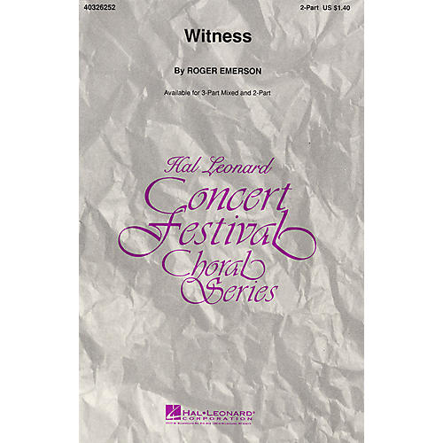 Hal Leonard Witness 2-Part arranged by Roger Emerson