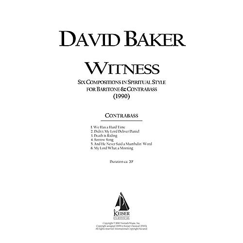 Lauren Keiser Music Publishing Witness: Six Original Compositions in Spiritual Style for Baritone and Double Bass by David Baker