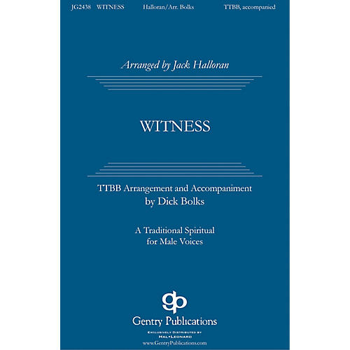 Gentry Publications Witness TTBB arranged by Jack Halloran