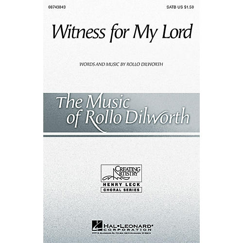 Hal Leonard Witness for My Lord SATB composed by Rollo Dilworth