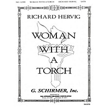 G. Schirmer Woman With A Torch SATB composed by Richard Bilderback Hervig