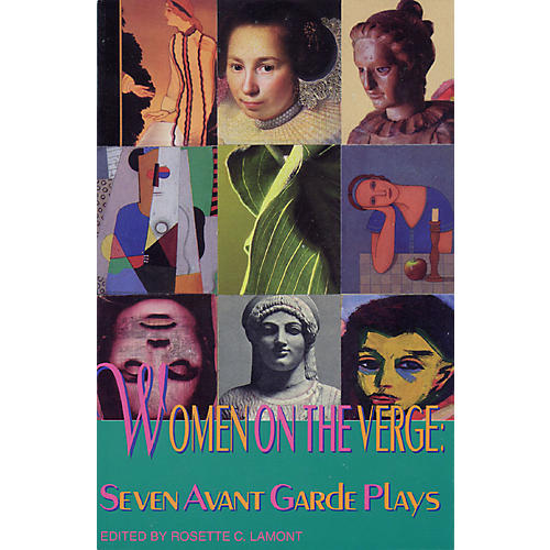 Applause Books Women on the Verge (Seven Avant Garde Plays) Applause Books Series Softcover Written by Rosette C. Lamont