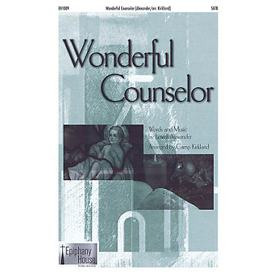 Epiphany House Publishing Wonderful Counselor SATB arranged by Camp Kirkland