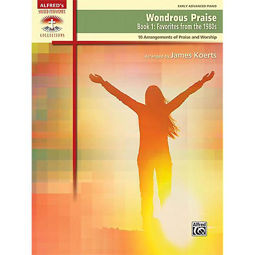 Alfred Wondrous Praise, Book 1: Favorites from the 1980s Early Advanced