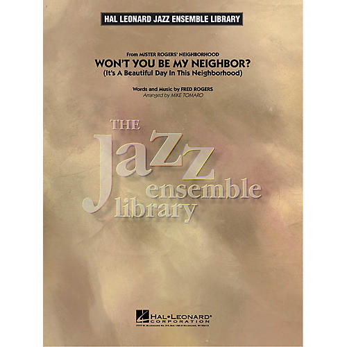 Hal Leonard Won't You Be My Neighbor? (It's A Beautiful Day In This Neighborhood) Jazz Band Level 4 by Mike Tomaro