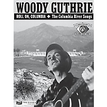 TRO ESSEX Music Group Woody Guthrie - Roll On, Columbia: The Columbia River Songs Richmond Music Softcover