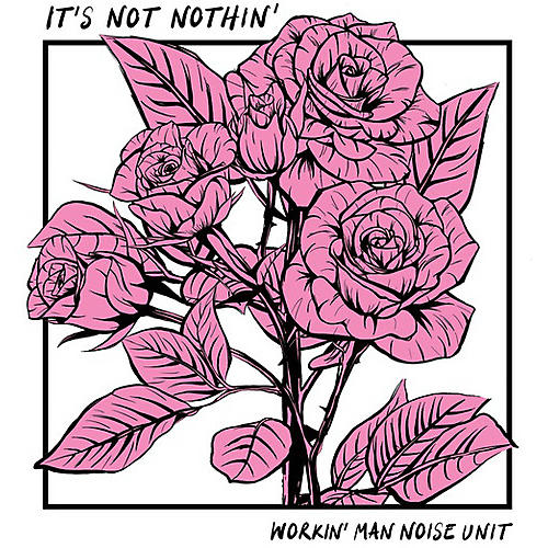 Alliance Workin Man Noise Unit - It's Not Nothin