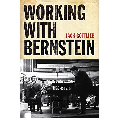 Amadeus Press Working with Bernstein Amadeus Series Hardcover Written by Jack Gottlieb