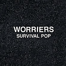 Worriers - Survival Pop (Extended)