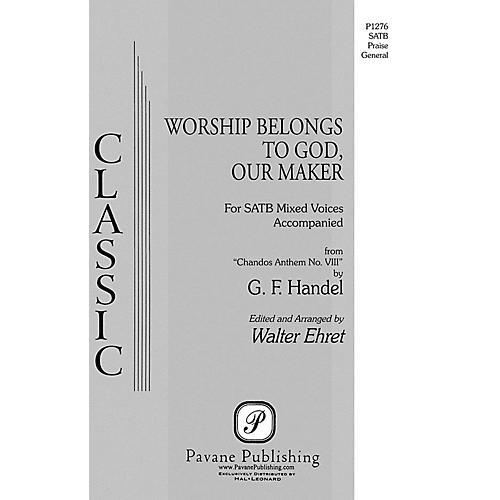 Pavane Worship Belongs to God, Our Maker SATB arranged by Walter Ehret