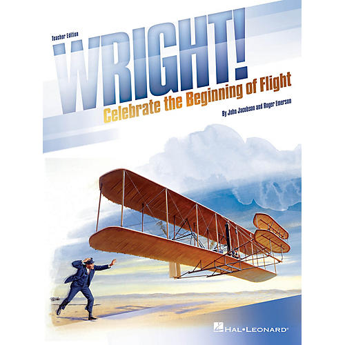 Hal Leonard Wright! (Celebrate the Beginning of Flight) Performance/Accompaniment CD Composed by John Jacobson