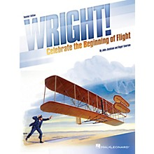 Hal Leonard Wright! (Celebrate the Beginning of Flight) Singer 10 Pak Composed by John Jacobson