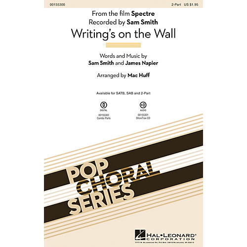 Hal Leonard Writing's on the Wall (from the film Spectre) 2-Part by Sam Smith arranged by Mac Huff