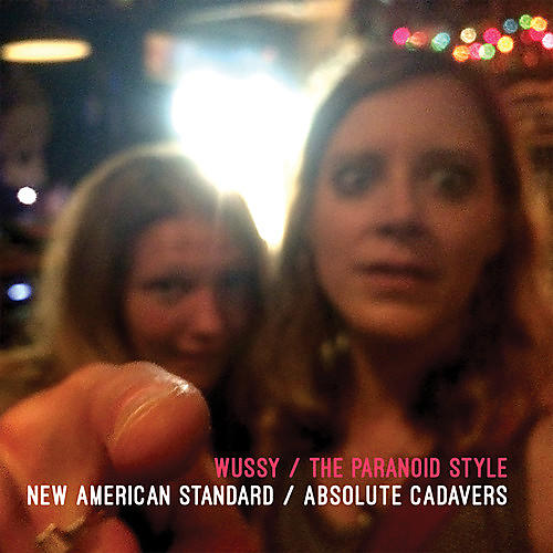 Alliance Wussy & Paranoid Style - New American Standard / Absolute Cadavers