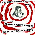 Alliance X___X - Albert Ayler's Ghosts Live at the Yellow Ghetto thumbnail