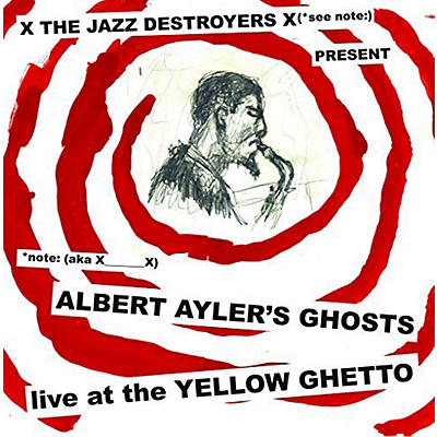 X___X - Albert Ayler's Ghosts Live at the Yellow Ghetto