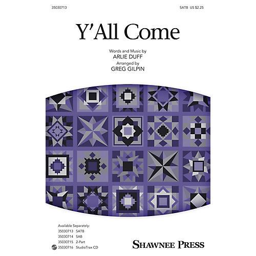 Shawnee Press Y'All Come SATB arranged by Greg Gilpin