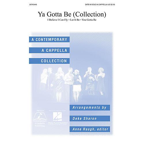 Hal Leonard Ya Gotta Be SATB a cappella arranged by Deke Sharon and Anne Raugh