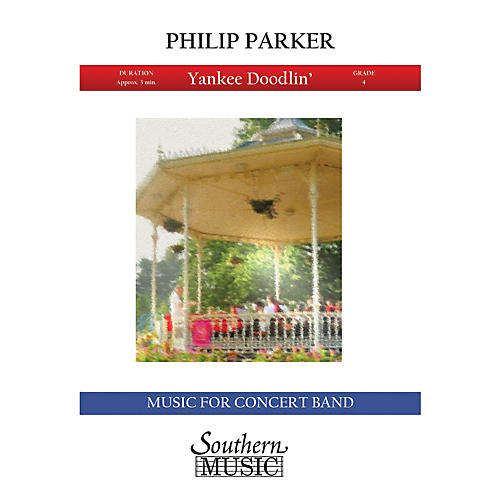 Southern Yankee Doodlin' (Band/Concert Band Music) Concert Band Level 4 Composed by Philip Parker