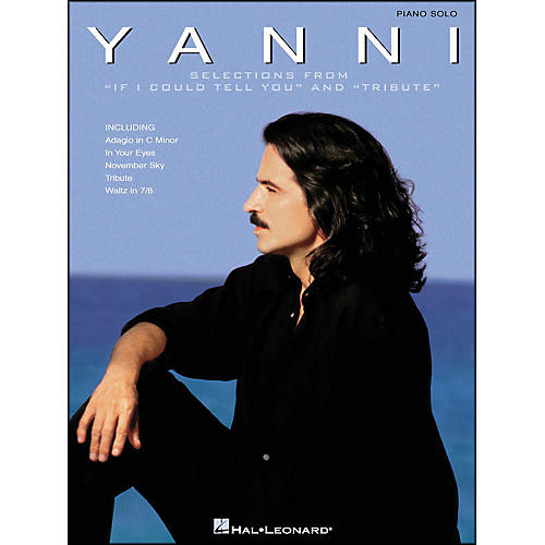 Hal Leonard Yanni Selections From If I Could Tell You & Tribute Piano Solo