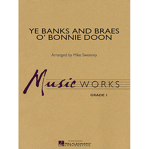 Hal Leonard Ye Banks and Braes o' Bonnie Doon Concert Band Level 1.5 Arranged by Michael Sweeney