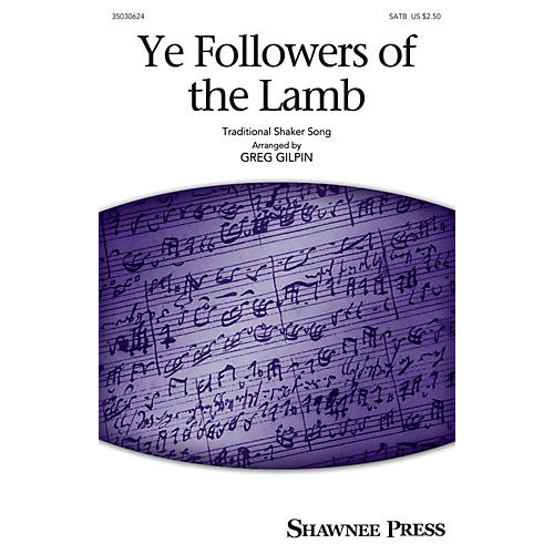 Shawnee Press Ye Followers of the Lamb SATB arranged by Greg Gilpin